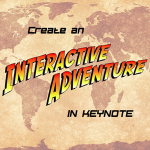 Create an Interactive Adventure in Keynote Webinar Recording