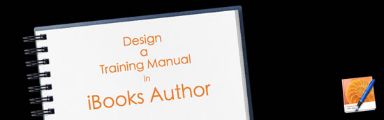Designing a Training Manual with iBooks Author